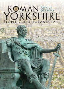 Roman Yorkshire by Dr Patrick Ottaway